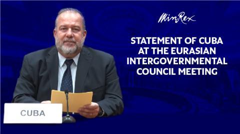 Prohlášení pana Manuela Marrera Cruze, předsedy vlády Kubánské republiky, při Euroasijské mezivládní radě